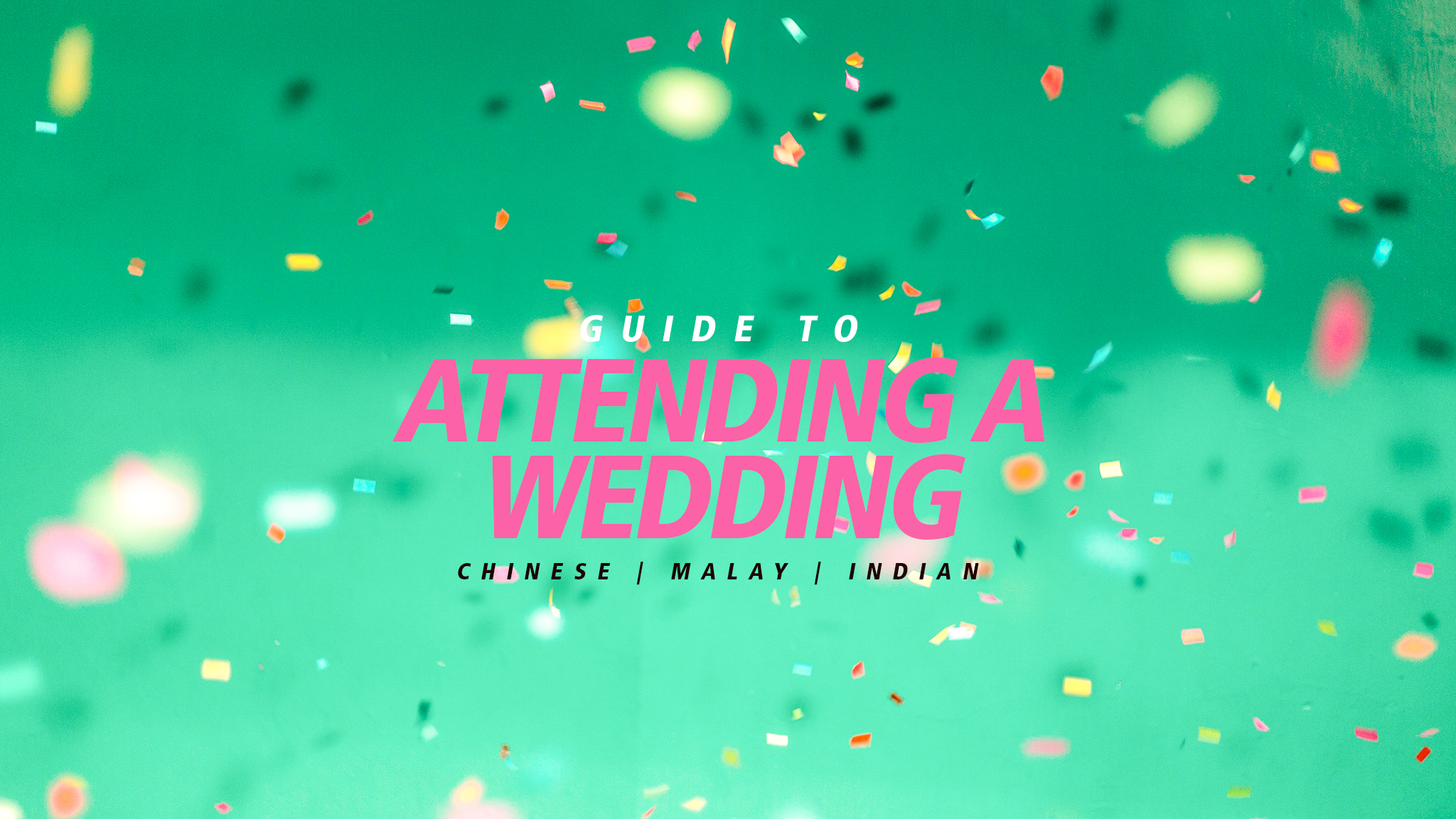Guide To Attending A Wedding In Singapore How To Adult